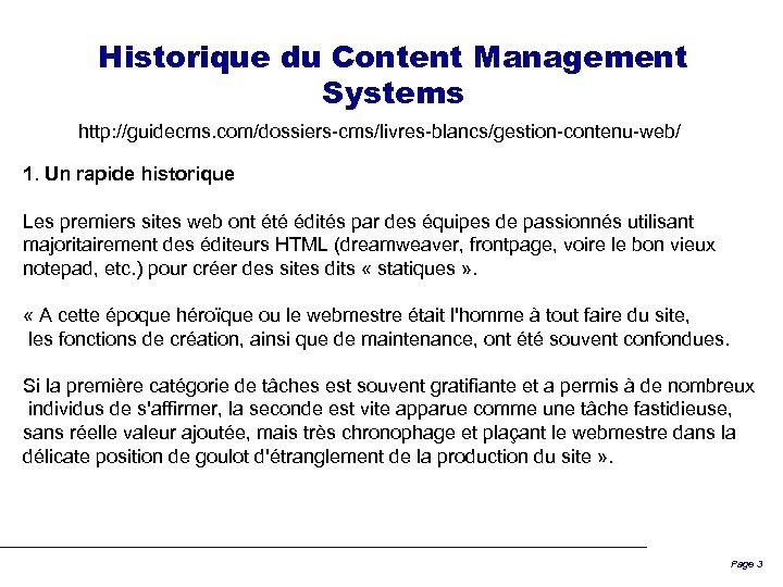 Historique du Content Management Systems http: //guidecms. com/dossiers-cms/livres-blancs/gestion-contenu-web/ 1. Un rapide historique Les premiers