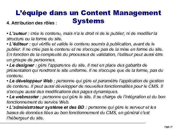 L'équipe dans un Content Management Systems 4. Attribution des rôles : • L'auteur :