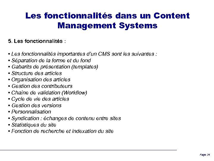 Les fonctionnalités dans un Content Management Systems 5. Les fonctionnalités : • Les fonctionnalités