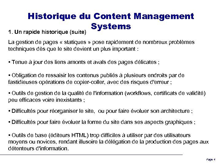 Historique du Content Management Systems 1. Un rapide historique (suite) La gestion de pages