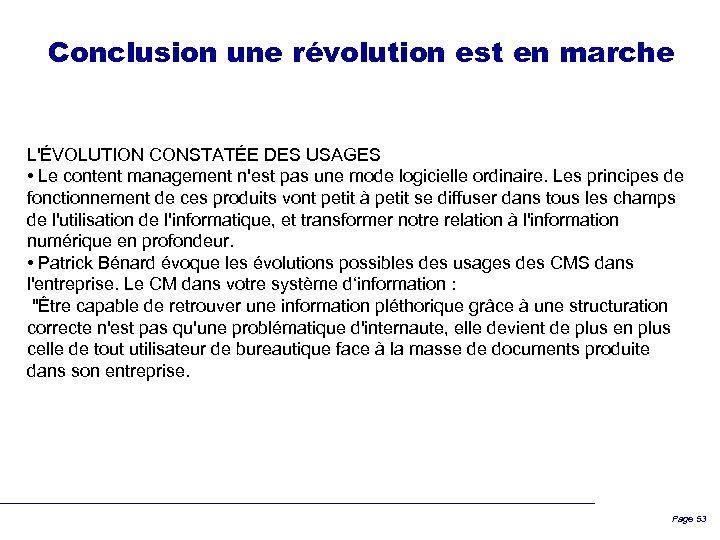 Conclusion une révolution est en marche L'ÉVOLUTION CONSTATÉE DES USAGES • Le content management