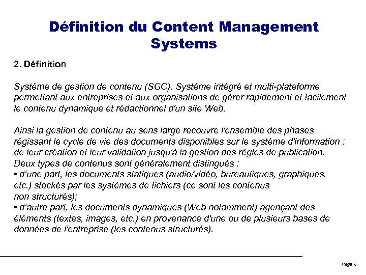 Définition du Content Management Systems 2. Définition Système de gestion de contenu (SGC). Système