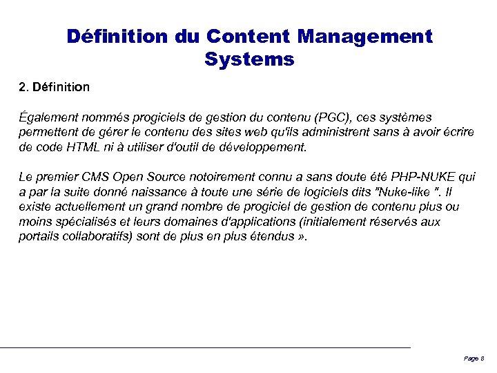 Définition du Content Management Systems 2. Définition Également nommés progiciels de gestion du contenu
