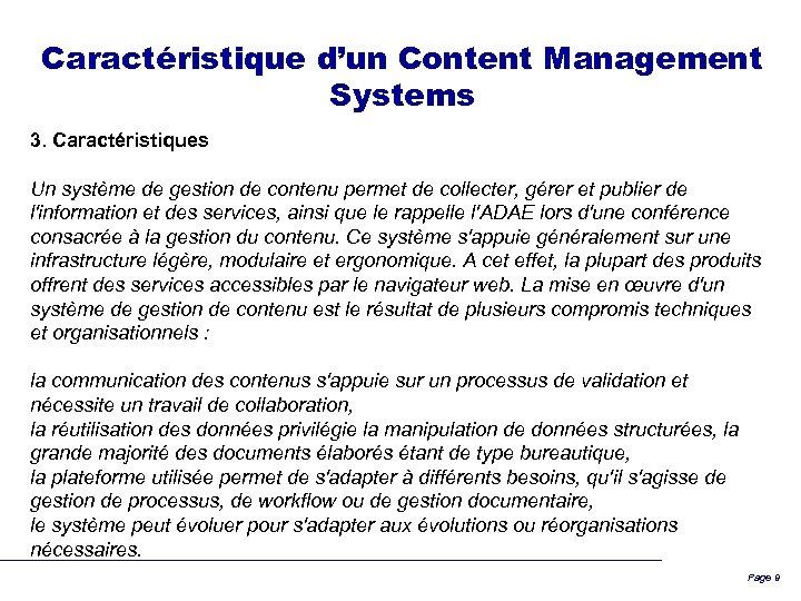 Caractéristique d'un Content Management Systems 3. Caractéristiques Un système de gestion de contenu permet
