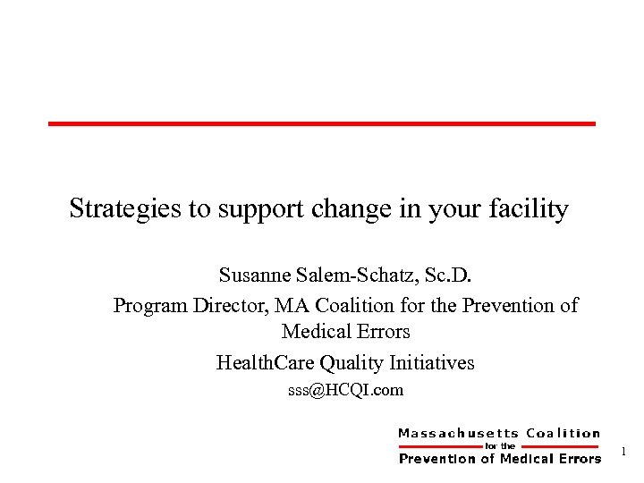 Strategies to support change in your facility Susanne Salem-Schatz, Sc. D. Program Director, MA