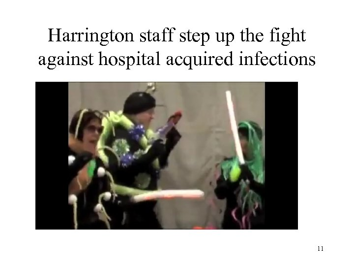 Harrington staff step up the fight against hospital acquired infections 11
