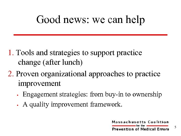 Good news: we can help 1. Tools and strategies to support practice change (after