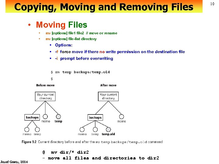 Copying, Moving and Removing Files • Moving Files • • mv [options] file 1