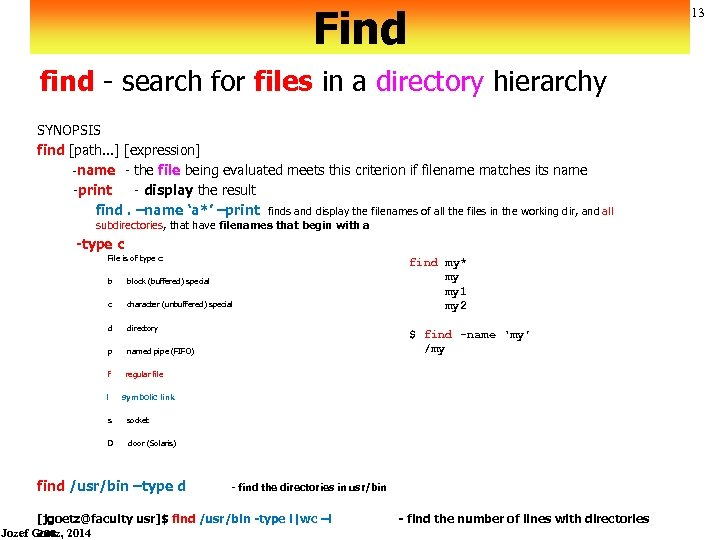 Find 13 find - search for files in a directory hierarchy SYNOPSIS find [path.