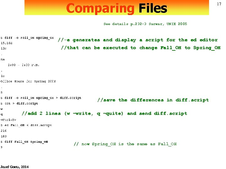 Comparing Files 17 See details p. 232 -3 Sarwar, UNIX 2005 //-e generates and