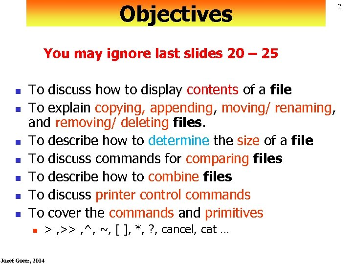 Objectives You may ignore last slides 20 – 25 n n n n To