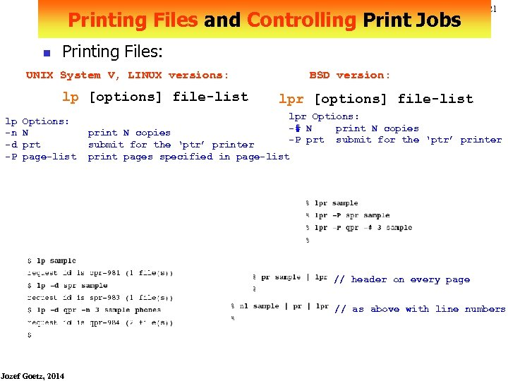 Printing Files and Controlling Print Jobs n Printing Files: UNIX System V, LINUX versions: