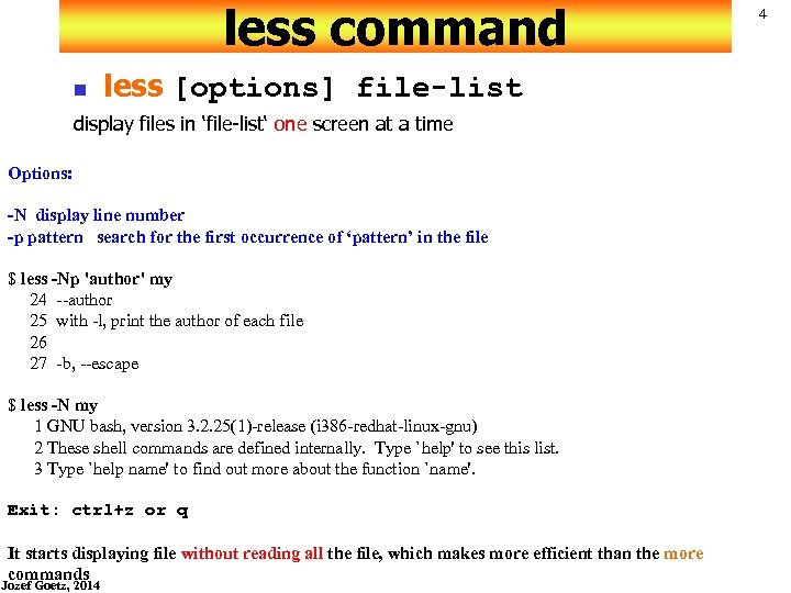 less command n less [options] file-list display files in 'file-list' one screen at a