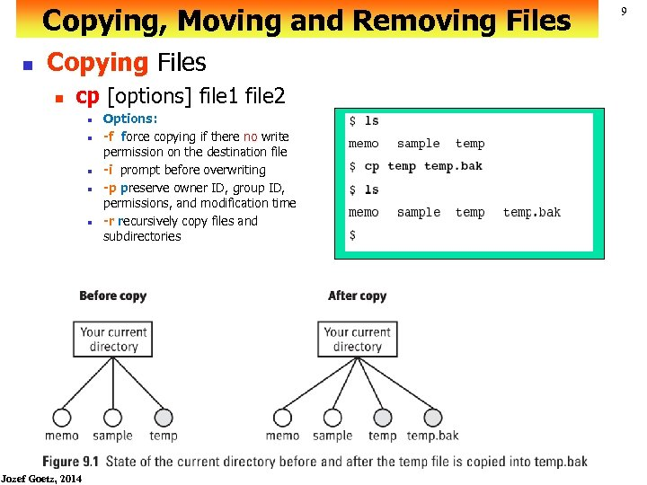 Copying, Moving and Removing Files n Copying Files n cp [options] file 1 file