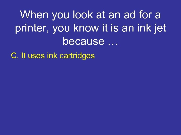 When you look at an ad for a printer, you know it is an