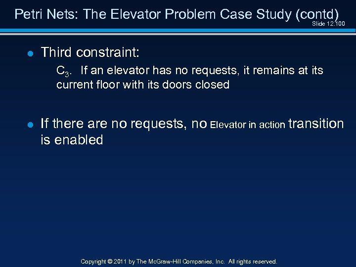 Petri Nets: The Elevator Problem Case Study (contd) Slide 12. 100 l Third constraint: