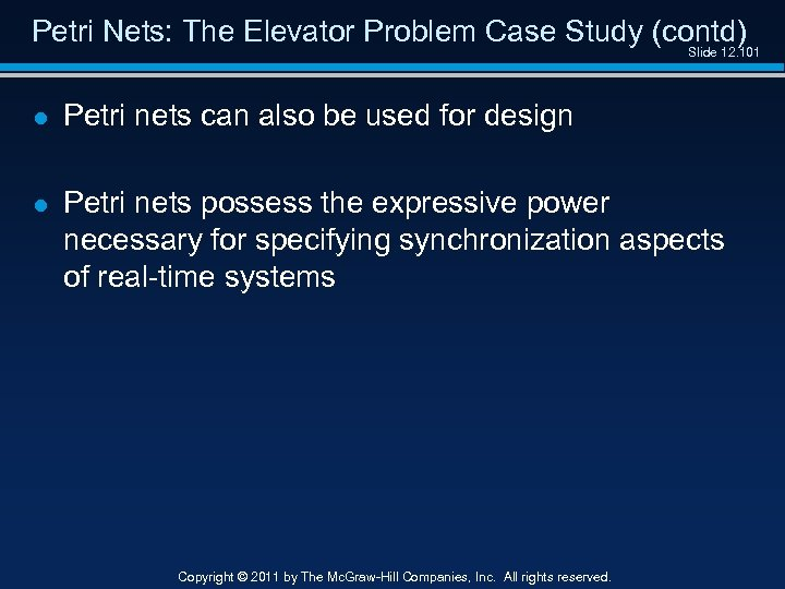 Petri Nets: The Elevator Problem Case Study (contd) Slide 12. 101 l Petri nets