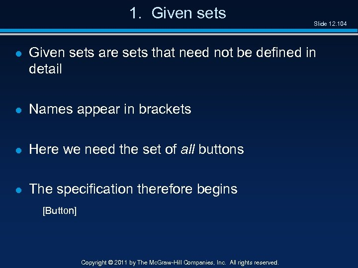 1. Given sets Slide 12. 104 l Given sets are sets that need not