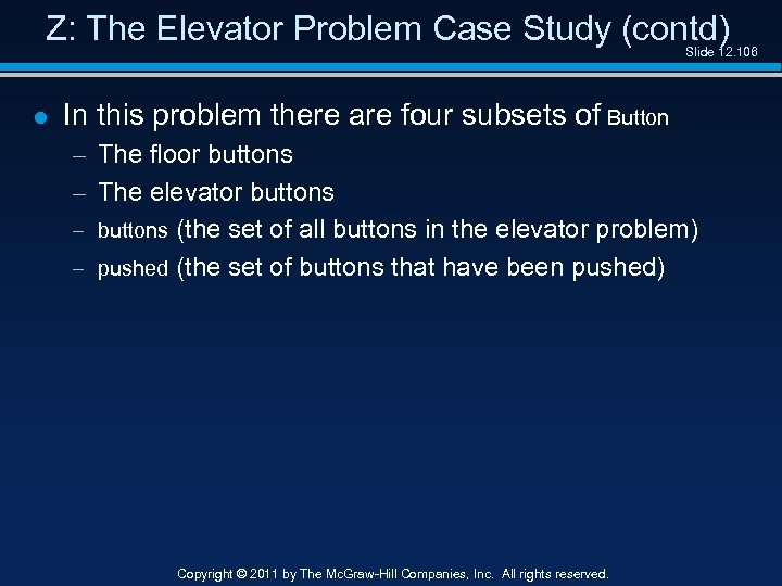 Z: The Elevator Problem Case Study (contd) Slide 12. 106 l In this problem