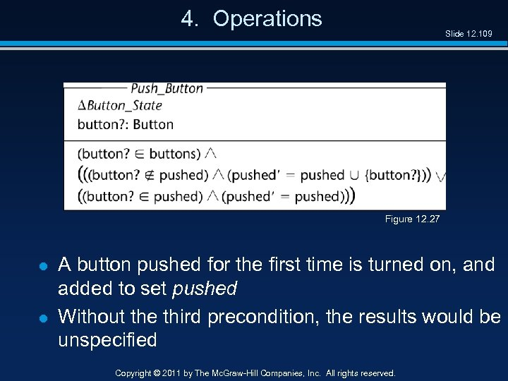 4. Operations Slide 12. 109 Figure 12. 27 l l A button pushed for