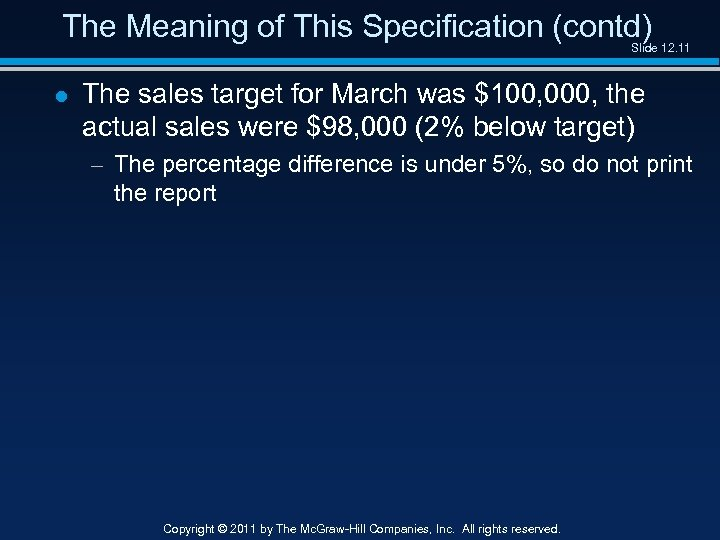The Meaning of This Specification (contd) Slide 12. 11 l The sales target for