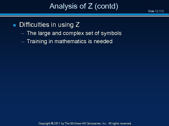 Analysis of Z (contd) l Difficulties in using Z – The large and complex