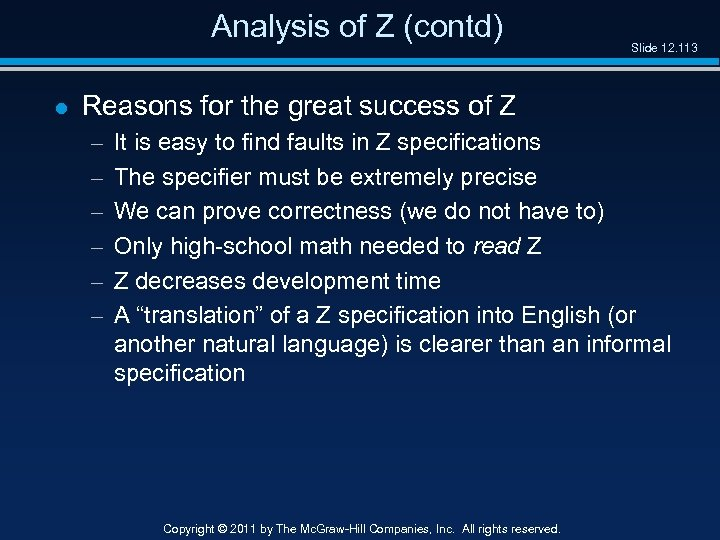 Analysis of Z (contd) l Slide 12. 113 Reasons for the great success of