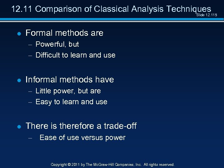12. 11 Comparison of Classical Analysis Techniques Slide 12. 115 l Formal methods are