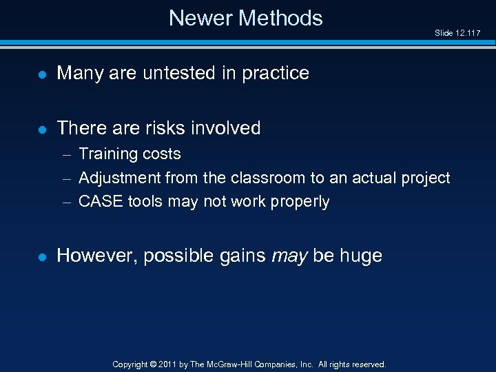 Newer Methods l Many are untested in practice l Slide 12. 117 There are