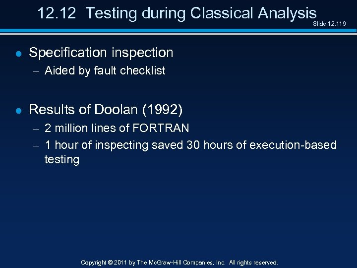 12. 12 Testing during Classical Analysis Slide 12. 119 l Specification inspection – Aided
