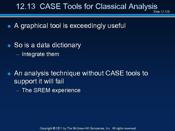 12. 13 CASE Tools for Classical Analysis Slide 12. 120 l A graphical tool