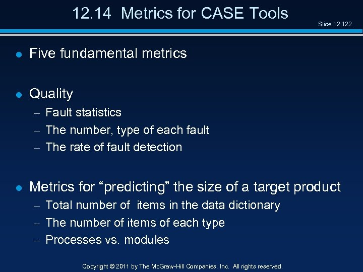 12. 14 Metrics for CASE Tools l Five fundamental metrics l Slide 12. 122
