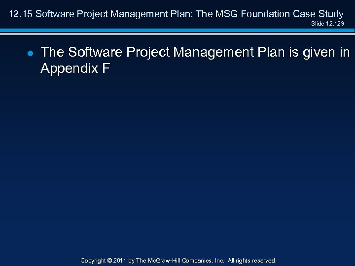 12. 15 Software Project Management Plan: The MSG Foundation Case Study Slide 12. 123