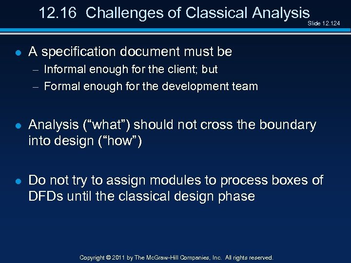 12. 16 Challenges of Classical Analysis Slide 12. 124 l A specification document must