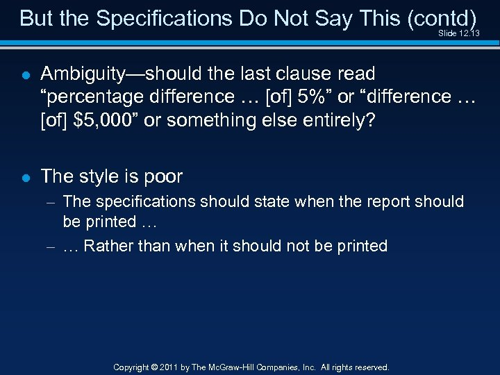 But the Specifications Do Not Say This (contd) Slide 12. 13 l Ambiguity—should the