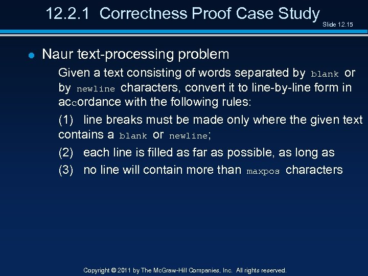 12. 2. 1 Correctness Proof Case Study l Slide 12. 15 Naur text-processing problem