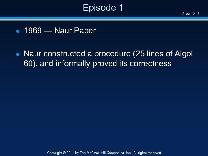 Episode 1 Slide 12. 16 l 1969 — Naur Paper l Naur constructed a