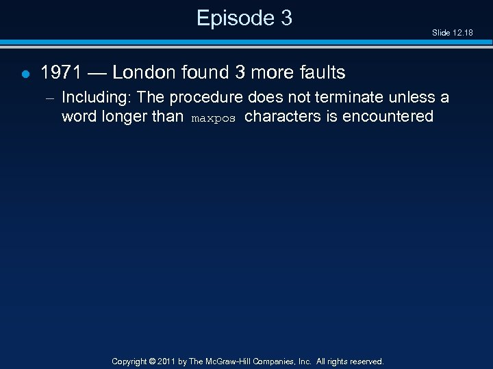 Episode 3 l Slide 12. 18 1971 — London found 3 more faults –