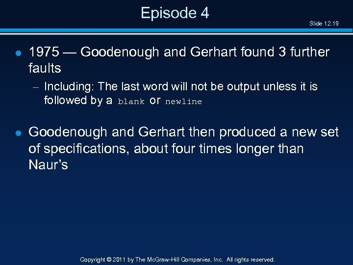 Episode 4 l Slide 12. 19 1975 — Goodenough and Gerhart found 3 further