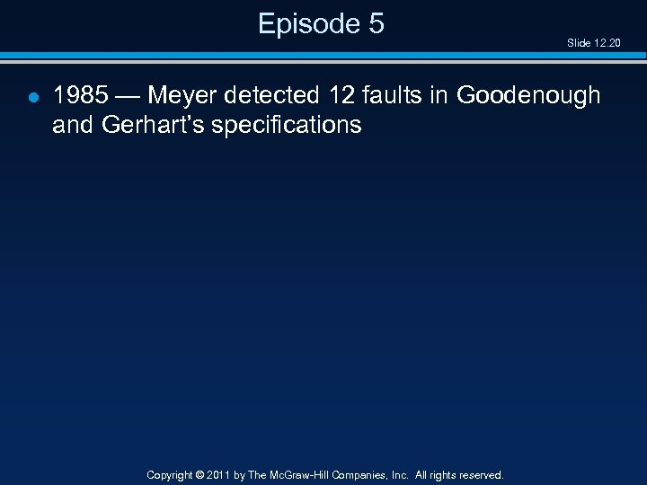 Episode 5 l Slide 12. 20 1985 — Meyer detected 12 faults in Goodenough