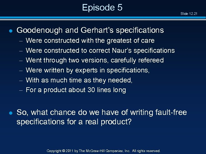 Episode 5 l Goodenough and Gerhart's specifications – – – l Slide 12. 21