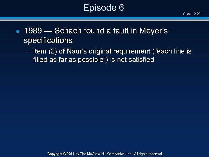 Episode 6 l Slide 12. 22 1989 — Schach found a fault in Meyer's