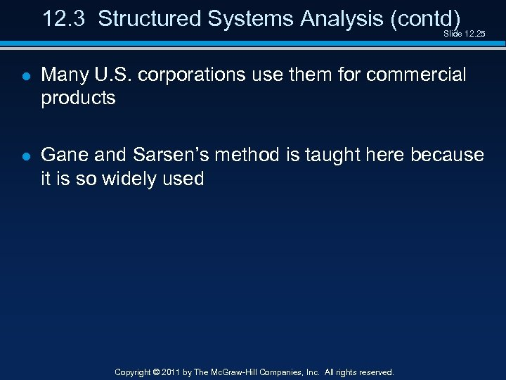 12. 3 Structured Systems Analysis (contd) Slide 12. 25 l Many U. S. corporations