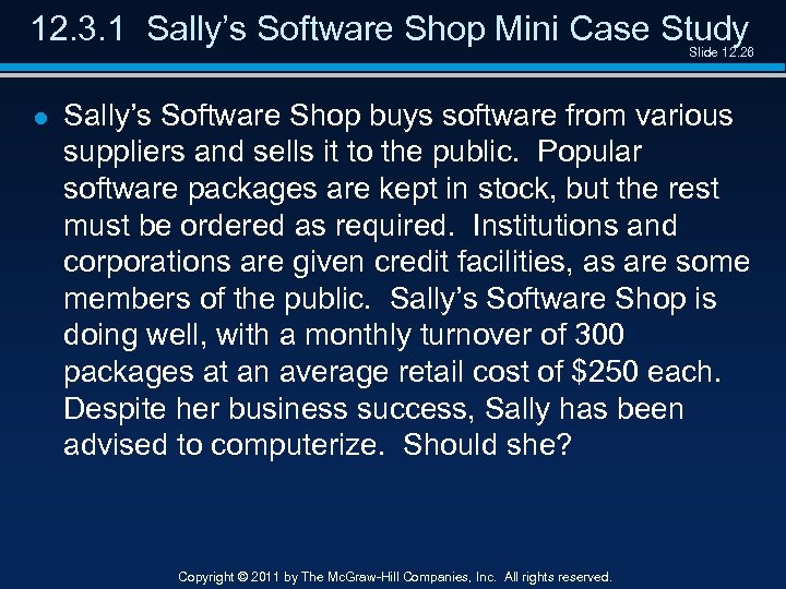 12. 3. 1 Sally's Software Shop Mini Case Study Slide 12. 26 l Sally's