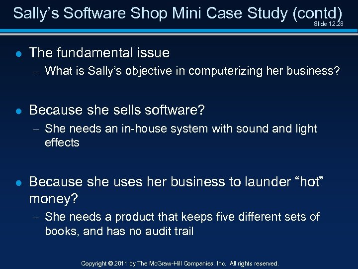 Sally's Software Shop Mini Case Study (contd) Slide 12. 28 l The fundamental issue