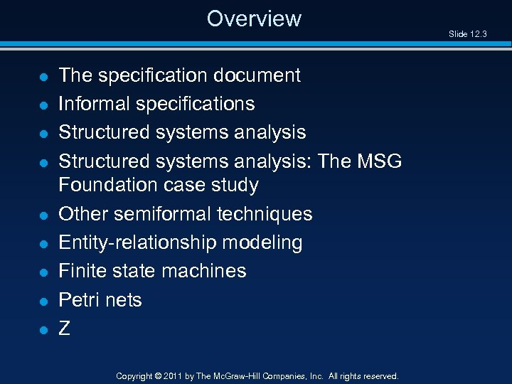 Overview l l l l l The specification document Informal specifications Structured systems analysis:
