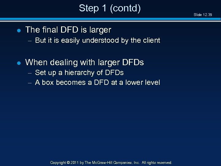 Step 1 (contd) l The final DFD is larger – But it is easily