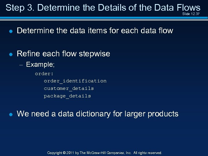 Step 3. Determine the Details of the Data Flows Slide 12. 37 l Determine