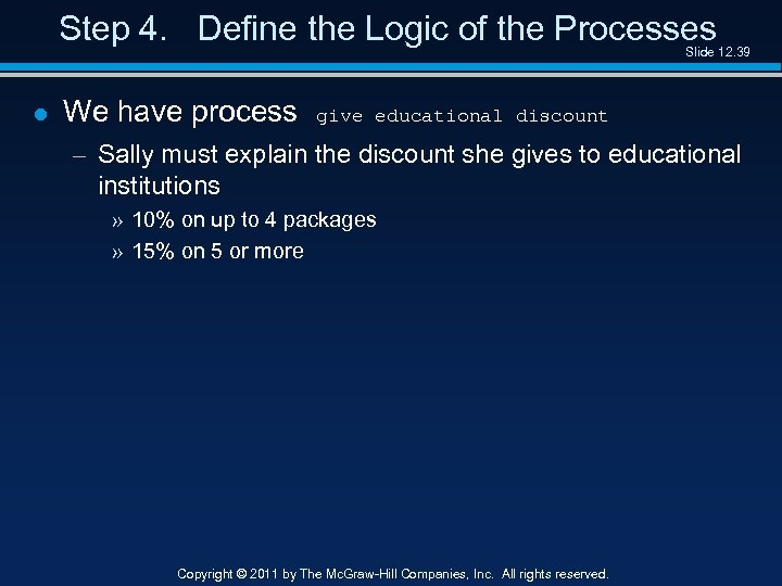 Step 4. Define the Logic of the Processes Slide 12. 39 l We have