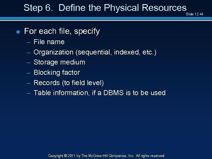 Step 6. Define the Physical Resources Slide 12. 44 l For each file, specify